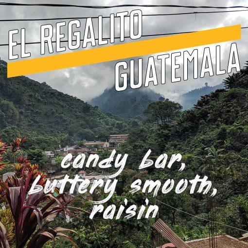 el regalito, guatemala coffee